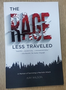 The Rage Less Travelled a memoir by Kay Wilson